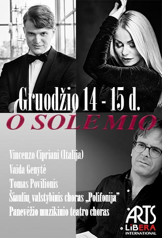 "The most beautiful Italian melodies ""O SOLE MIO"" I December 14 th Siauliai, December 15 th Panevezys"